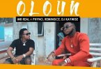 [Video] Mr Real Ft. Phyno, Reminisce & DJ Kaywise - Oloun