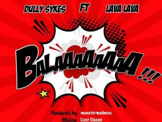 Dully Sykes Ft. Lava Lava - Baala