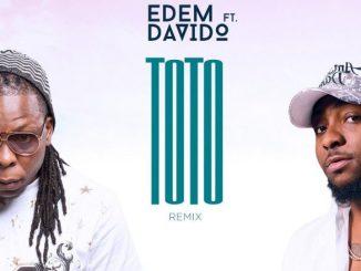 Edem Ft. Davido - Toto remix