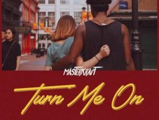 Masterkraft - Turn Me On