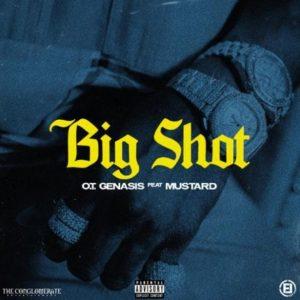 O.T. Genasis Ft. Mustard - Big Shot