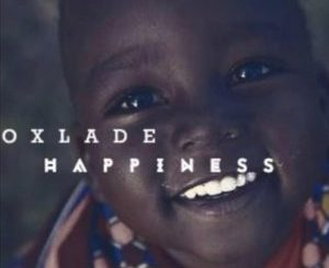 Oxlade - Happiness