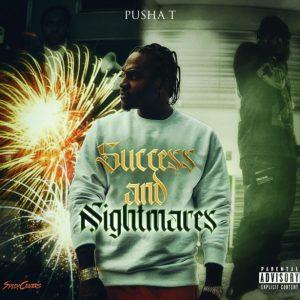 Pusha T - Success and nightmares