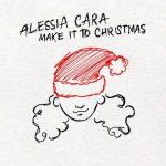 Alessia Cara - make It To Christmas