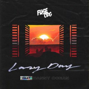 Fuse ODG ft. Danny Ocean - Lazy Day