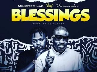 Minister Ladi Ft. Olamide - Blessings