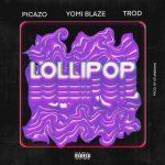 Yomi Blaze Ft. Picazo, TROD - Lollipop