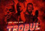 Sarz x WurlD - I Love Girls With Trobul