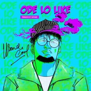 Wande Coal - Ode Lo Like