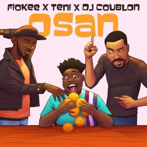 Fiokee Ft. Teni, DJ Coublon - Osan