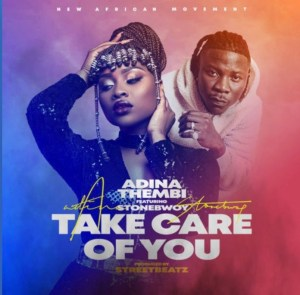 Adina Ft. Stonebwoy - Take Care Of You