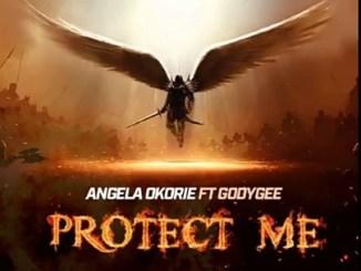 Angela Okorie Ft. Godygee - Protect Me
