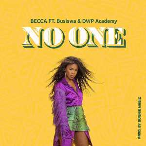 Becca Ft. Busiswa, DWP Academy - No One