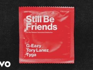 G-eazy Ft. Tory Lanez, Tyga - Still Be Friends