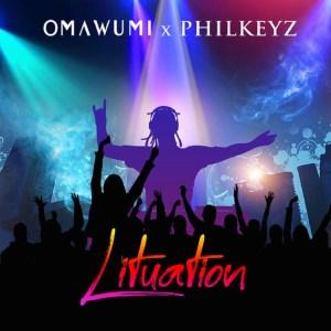 Omawumi Ft Philkeyz - Lituation