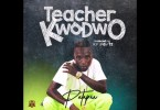 Patapaa - Teacher Kwadwo