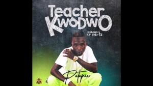 Patapaa - Teacher Kwadwo