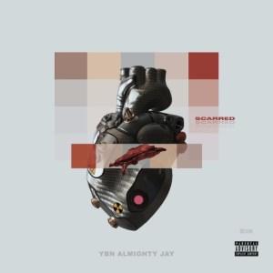 YBN Almighty Jay - Scarred Mp3
