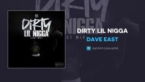 Dave East - Dirty Lil Nigga