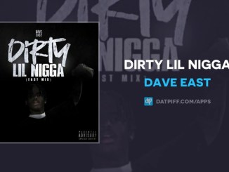 Dave East - Dirty Lil Nigga