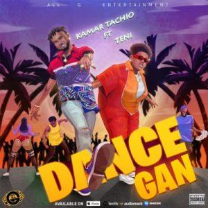 Kamar Tachio Ft. Teni - Dance Gan