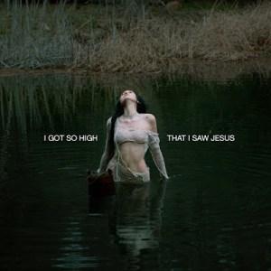 Noah Cyrus - I got so high that i saw jesus