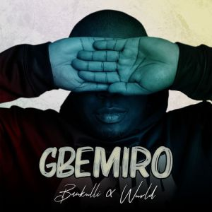 Bankulli Ft. WurlD - Gbemiro