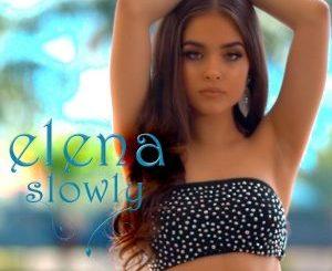 Elena - Slowly