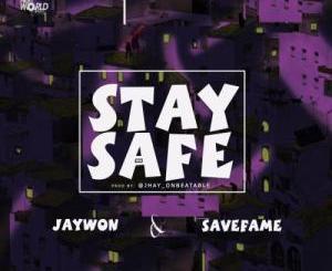 Jaywon x Save Fame - Stay Safe