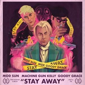 Mod Sun -  Stay Away