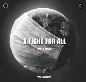 Mr 2kay - A Fight For All