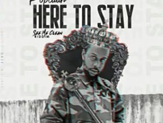 Popcaan - Here To Stay