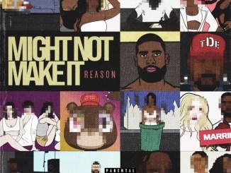 Reason - Might Not Make It