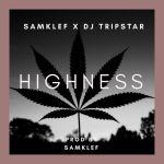 Samklef Ft. DJ Tripstar - Highness