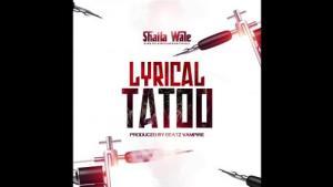 Shatta Wale - Lyrical Tattoo
