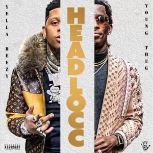 Yella Beezy Ft. Young Thug - Headlocc