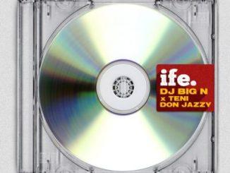 DJ Big N Ft. Don Jazzy, Teni - Ife