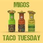 Migos - Taco Tuesday