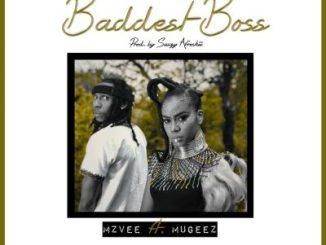 MzVee Ft. Mugeez - Baddest Boss