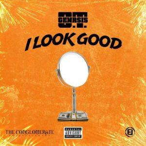 O.T. Genesis - I Look Good