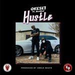 Okese1 Ft. Medikal - Hustle