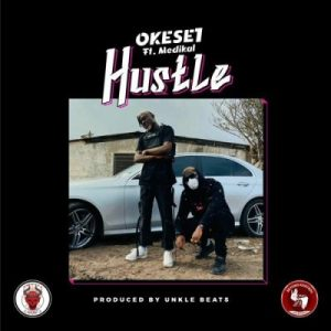 Okese1 Ft. Medikal - Hustle