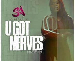Sista Afia - U Got Nerves