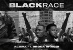 Aloma ft Broda Shaggi - Black Race