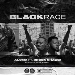 Aloma ft Broda Shaggi - Black Race