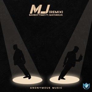Bad Boy Timz ft Mayorkun MJ mp3
