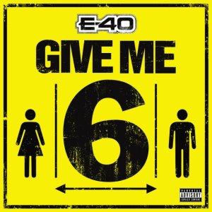 E-40 - Give Me 6 mp3