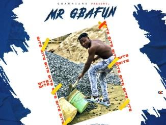Mr Gbafun Site mp3