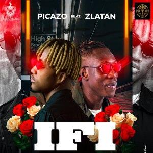 Picazo ft Zlatan - If I