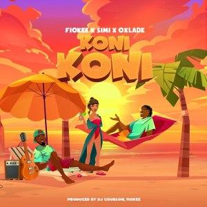 Fiokee ft Simi, Oxlade - Koni Koni Mp3